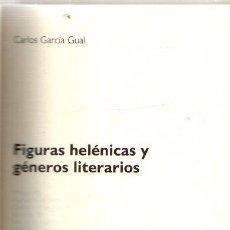 Libros: FIGURAS HELÉNICAS Y GÉNEROS LITERARIOS - GARCÍA GUAL, CARLOS. Lote 276993393