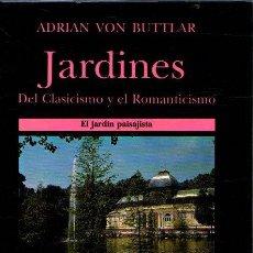Libros: JARDINES DEL CLASICISMO Y EL ROMANTICISMO. EL JARDIN PAISAJISTA - VON BUTTLAR, ADRIAN. Lote 276993403