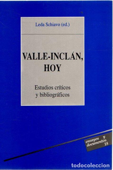 VALLE-INCLAN, HOY. ESTUDIOS CRITICOS Y BIBLIOGRAFICOS - SCHIAVO, LEDA (ED.) (Libros sin clasificar)