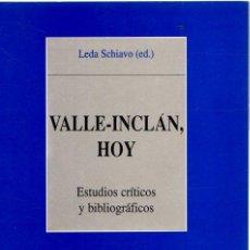 Libros: VALLE-INCLAN, HOY. ESTUDIOS CRITICOS Y BIBLIOGRAFICOS - SCHIAVO, LEDA (ED.). Lote 276993408
