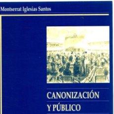 Libros: CANONIZACIÓN Y PÚBLICO. EL TEATRO DE VALLE-INCLÁN - IGLESIAS SANTOS, MONTSERRAT. Lote 276993423