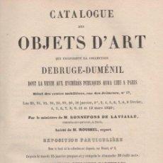 Libros: CATALOGUE DES OBJETS D'ART EN LA COLLECTION DEBRUGE-DUMENIL... - NO CONSTA AUTOR. Lote 276993438
