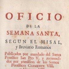 Libros: OFICIO DE LA SEMANA SANTA, SEGÚN EL MISAL Y BREVIARIO ROMANOS - NO CONSTA AUTOR. Lote 276993448