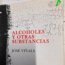 Libros: VIÑALS, JOSE. - ALCOHOLES Y OTRAS SUBSTANCIAS.. Lote 277027573