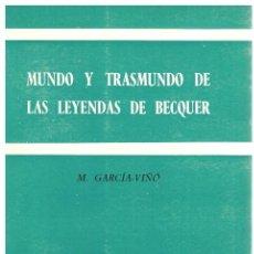 Libros: MUNDO Y TRASMUNDO DE LAS LEYENDAS DE BÉCQUER - M. GARCÍA VIÑÓ. Lote 277041968