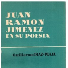 Libros: JUAN RAMÓN JIMÉNEZ EN SU POESÍA - GUILLERMO DÍAZ-PLAJA. Lote 277041978