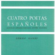 Libros: CUATRO POETAS ESPAÑOLES: GARCILASO, GÓNGORA, MARAGALL, ANTONIO MACHADO - DÁMASO ALONSO. Lote 277042353