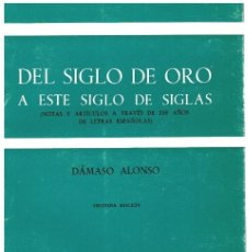Libros: DEL SIGLO DE ORO A ESTE SIGLO DE SIGLAS. NOTAS Y ARTÍCULOS A TRAVÉS DE 350 AÑOS DE LETRAS ESPAÑOLAS. Lote 277042653