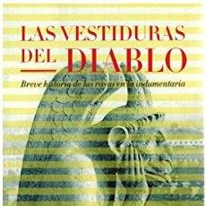 Libros: LAS VESTIDURAS DEL DIABLO. BREVE HISTORIA DE LAS RAYAS EN LA INDUMENTARIA - MICHEL PASTOUREAU. Lote 277042663