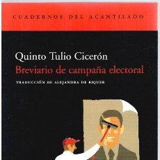 Libros: BREVIARIO DE CAMPAÑA ELECTORAL (COMMENTARIOLUM PETITIONIS) - QUINTO TULIO CICERÓN. Lote 277042703