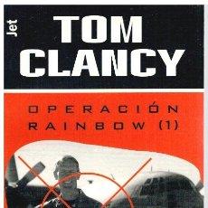 Libros: OPERACIÓN RAINBOW 1 - TOM CLANCY. Lote 277042723
