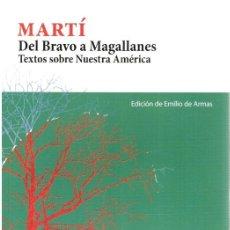 Libros: DEL BRAVO A MAGALLANES. TEXTOS SOBRE NUESTRA AMÉRICA - MARTÍ. Lote 277042743