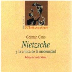 Libros: NIETZSCHE Y LA CRÍTICA DE LA MODERNIDAD - GERMÁN CANO. Lote 277042768