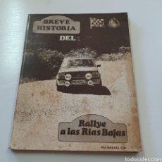 Libros: BREVE HISTORIA DEL RALLYE A LAS RIAS BAJAS - RAFAEL CID PRIMERA EDICIÓN ‐ ESCUDERIA VIGO. Lote 277061943