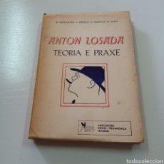 Libros: ANTON LOSADA - TEORIA E PRAXE - R. REGUEIRA, F. PEREZ , D. GARCIA. M. AIAN. Lote 277071358
