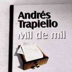 Libros: MIL DE MIL.- TRAPIELLO, ANDRÉS. Lote 277107648