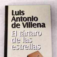 Libros: EL TÁRTARO DE LAS ESTRELLAS.- VILLENA, LUIS ANTONIO DE. Lote 277107738