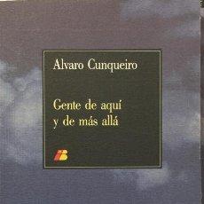 Libros: GENTE DE AQUÍ Y DE MÁS ALLÁ - ALVARO CUNQUEIRO. Lote 277231268