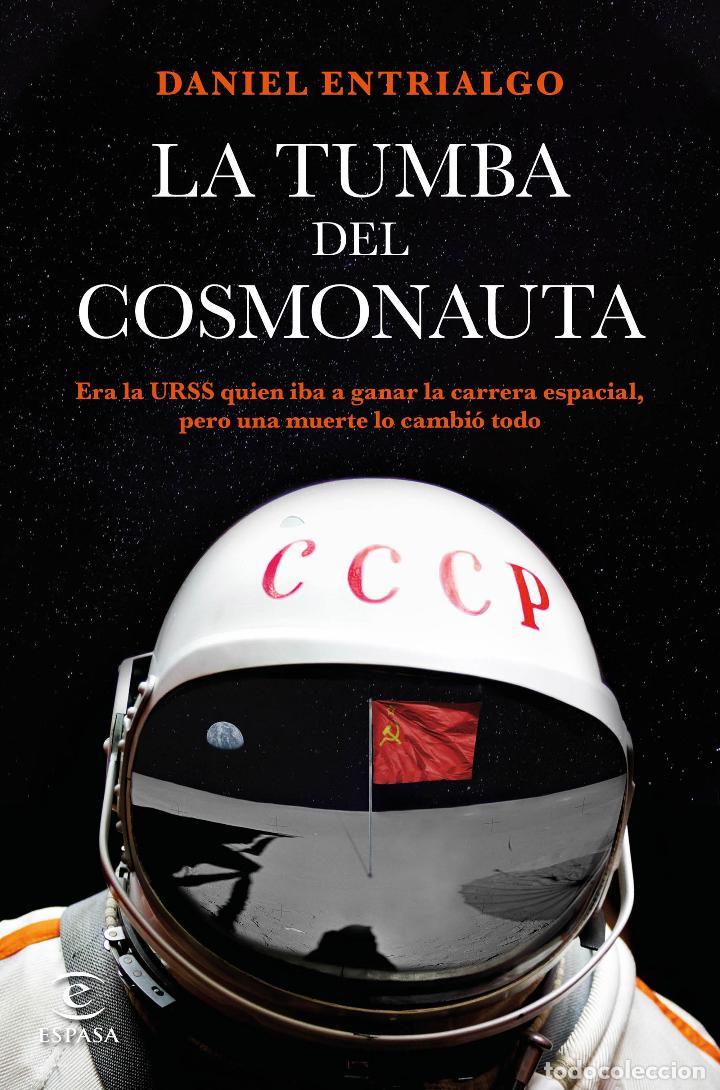 LA TUMBA DEL COSMONAUTA - ENTRIALGO, DANIEL (Libros sin clasificar)