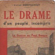 Libros: LE DRAME D'UN PEUPLE INCOMPRIS - MONTSERRAT, VICTOR. Lote 277415203