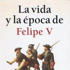 Libros: LA VIDA Y LA ÉPOCA DE FELIPE V. - VIDAL SALES. JOSÉ-ANTONIO. Lote 277480393