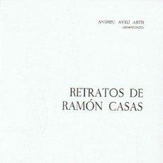 Libros: RETRATOS DE RAMÓN CASAS - AVELÍ ARTÍS. ANDREU, (SEMPRONIO). Lote 277489888