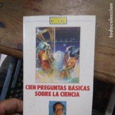 Libros: LIBRO CIEN PREGUNTAS BÁSICAS SOBRE LA CIENCIA ISAAC ASIMOV 1991 L-27008. Lote 277633508