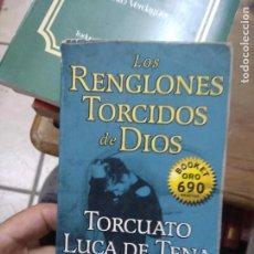 Libros: LIBRO LOS RENGLONES TORCIDOS DE DIOS TORCUATO LUCA DE TENA 1999 ED. PLANETA L-27011. Lote 277634268