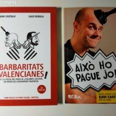 Libros: XAVI CASTILLO, AIXÒ HO PAGUE JO + BARBARITATS VALENCIANES. Lote 277658218