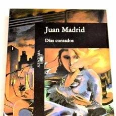 Libros: DÍAS CONTADOS.- MADRID, JUAN. Lote 277675993