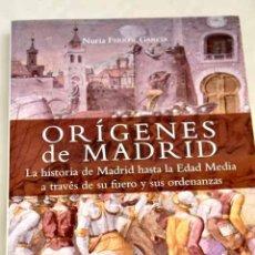 Libros: ORÍGENES DE MADRID: LA HISTORIA DE MADRID HASTA LA EDAD MEDIA A TRAVÉS DE SU FUERO Y SUS ORDENANZAS. Lote 277676053