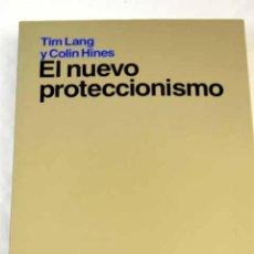 Libros: EL NUEVO PROTECCIONISMO.- LANG, TIM. Lote 277676063