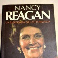 Libros: NANCY REAGAN: LA BIOGRAFÍA NO AUTORIZADA.- KELLEY, KITTY. Lote 277676068
