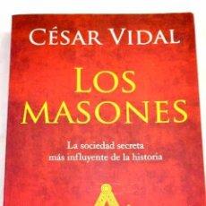 Libros: LOS MASONES: LA SOCIEDAD SECRETA MÁS INFLUYENTE DE LA HISTORIA.- VIDAL, CÉSAR. Lote 277676083