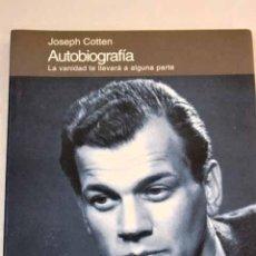 Libros: AUTOBIOGRAFÍA: LA VANIDAD TE LLEVARÁ A ALGUNA PARTE.- COTTEN, JOSEPH. Lote 277676093