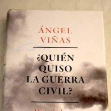 Libros: ¿QUIÉN QUISO LA GUERRA CIVIL?: HISTORIA DE UNA CONSPIRACIÓN.- VIÑAS, ÁNGEL. Lote 277676103
