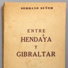 Libros: ENTRE HENDAYA Y GIBRALTAR (NOTICIA Y REFLEXIÓN, FRENTE A UNA LEYENDA, SOBRE NUESTRA POLÍTICA EN DOS. Lote 277725138
