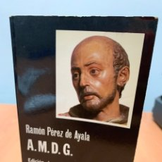 Libros: A. M. D. G. RAMÓN PÉREZ DE AYALA.EDICIONES CÁTEDRA. MADRID 1983.. Lote 277730808