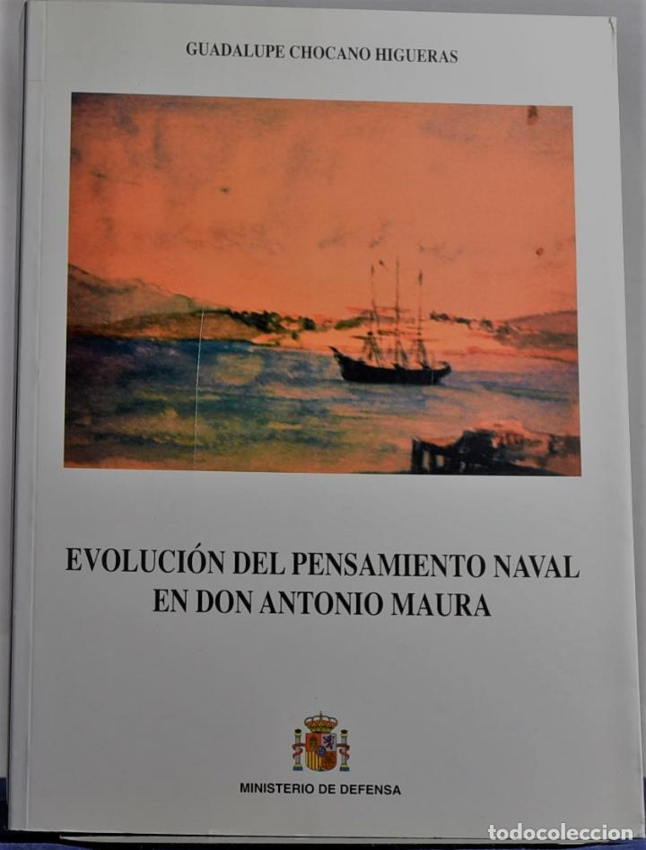 EVOLUCION DEL PENSAMIENTO NAVAL EN DON ANTONIO MAURA - CHOCANO HIGUERAS, GUADALUPE (Libros sin clasificar)