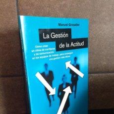Libros: LA GESTIÓN DE LA ACTITUD : CÓMO CREAR UN CLIMA DE CONFIANZA Y DE COMUNICACIÓN EN LOS EQUIPOS DE TRAB. Lote 277746903
