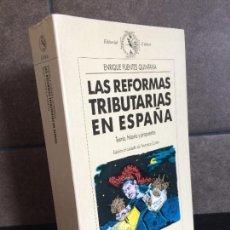 Libros: REFORMAS TRIBUTARIAS EN ESPAÑA (CRÍTICA/HISTORIA DEL MUNDO MODERNO). ENRIQUE FUENTES QUINTANA.. Lote 277746913