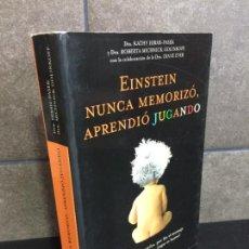 Libros: EINSTEIN NUNCA MEMORIZÓ, APRENDIÓ JUGANDO (MR PRÁCTICOS). KATHY HIRSH PASEK, ROBERTA MICHNICK GOLINK. Lote 277747108