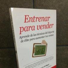 Libros: ENTRENAR PARA VENDER (ECONOMÍA Y EMPRESA) (SPANISH EDITION). JAVIER DE MIGUEL, JUANJO MARTÍN.. Lote 277747113