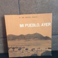 Libros: MI PUEBLO, AYER. D. DE AZCUE (DUNIXI). SAN SEBASTIÁN.. Lote 277747118