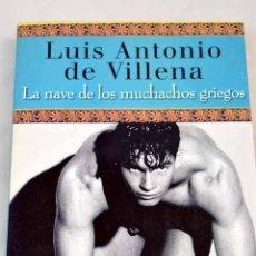 Libros: LA NAVE DE LOS MUCHACHOS GRIEGOS: VITA PETRONII.- VILLENA, LUIS ANTONIO DE. Lote 277858788