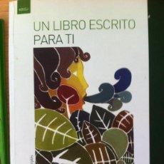 Libros: UN LIBRO ESCRITO PARA TI - MARÍA LUISA GARCÉS DE MARCILLA TIRADO. PRÓLOGO DE LUIS ANTONIO DE VILLENA. Lote 277878713