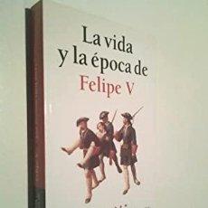 Libros: LA VIDA Y LA ÉPOCA DE FELIPE V - JOSÉ-ANTONIO VIDAL SALES. Lote 277889828