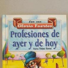 Libros: PROFESIONES DE AYER Y DE HOY. - GLORIA FUERTES. ILUSTRACIONES: FÁTIMA GARCÍA.. Lote 277944263