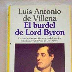 Libros: EL BURDEL DE LORD BYRON (PRIMERA EDICIÓN) - LUIS ANTONIO DE VILLENA. Lote 278031778