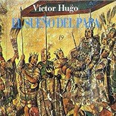 Libros: EL SUEÑO DEL PAPA (PRIMERA EDICIÓN) - VICTOR HUGO. Lote 278057458